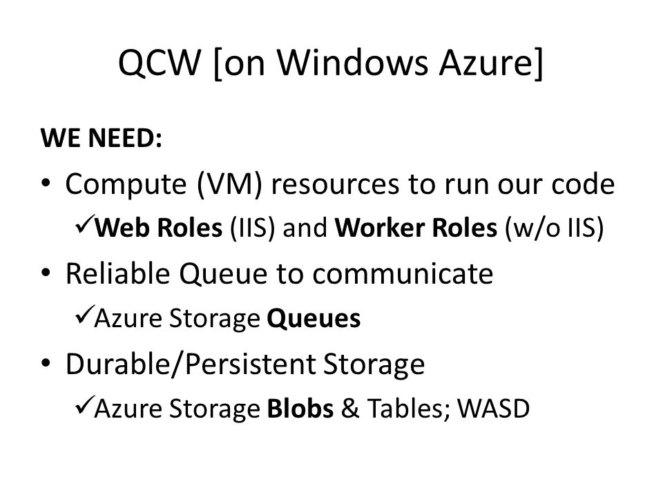 QCW [on Windows Azure] Compute (VM) resources to run our code